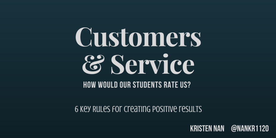 Our Students Are Our Customers: Service Counts!
