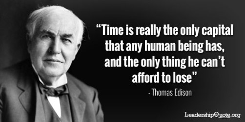thomas-edison-quote-time-is-really-the-only-capital-that-any-human-being-has-and-the-only-thing-he-cant-afford-to-lose