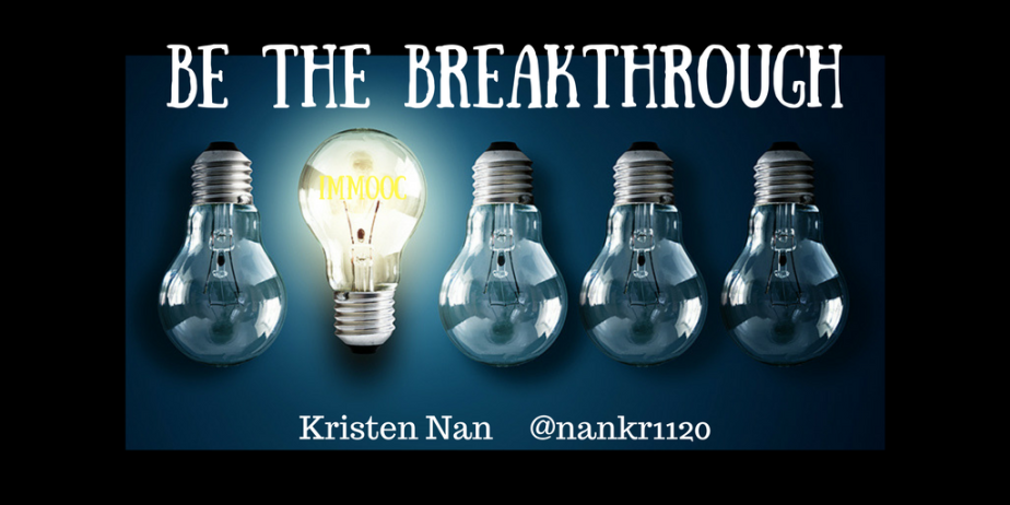 #IMMOOC 4 Week 1: Breakthrough