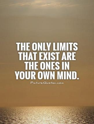 the-only-limits-that-exist-are-the-ones-in-your-own-mind-quote-1