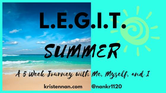 L.E.G.I.T. Summer~Week 1