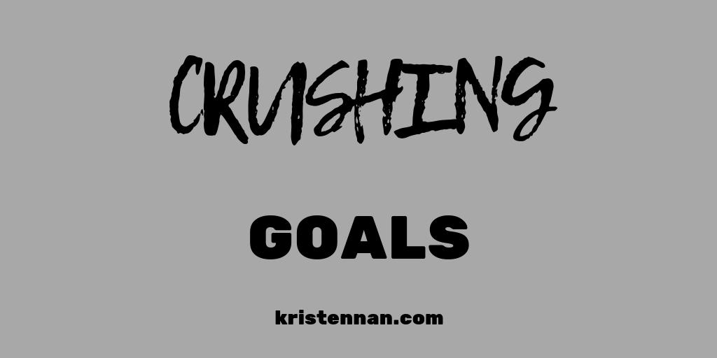 Student Mantra: Crushing Goals