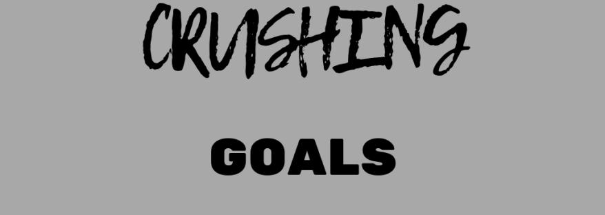 Student Mantra: Crushing Goals