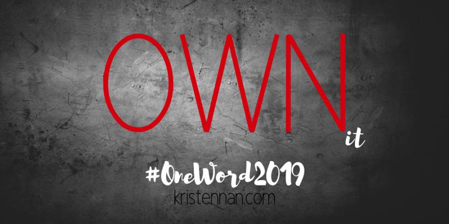 "#OneWord2019  ""OWN"""