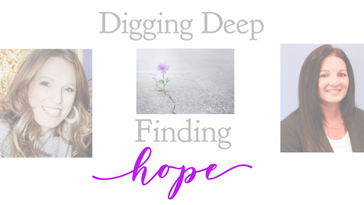 Digging Deep, Finding Hope